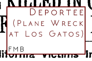Deportee (Plane Wreck at Los Gatos)