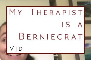 My Therapist is a Berniecrat