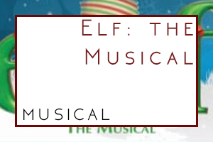 Elf: The Musical at TMP