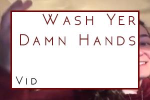 Wash Yer Damn Hands
